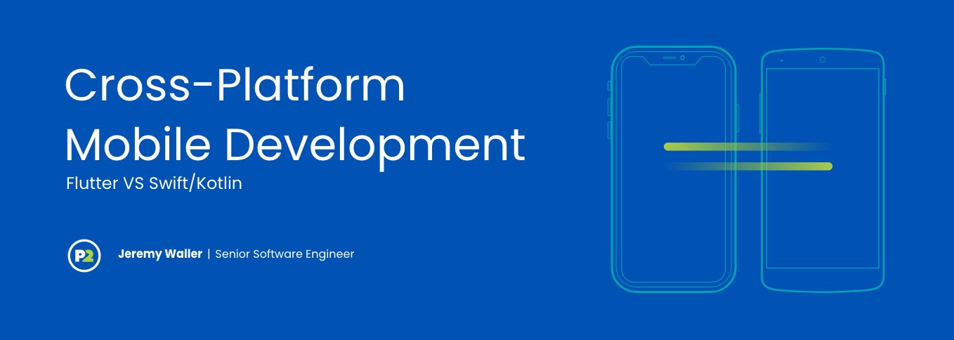 Header Image with blog title Cross-Platform Mobile Development by Jeremy Waller Senior Software Engineer